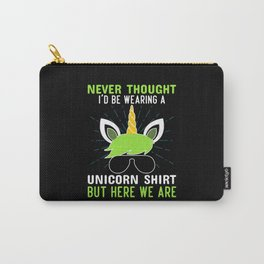 Never Thought I'd Be Wearing A Unicorn Carry-All Pouch