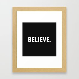 BELIEVE. Framed Art Print