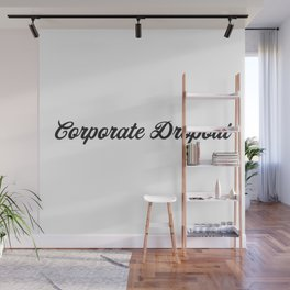 Corporate Dropout Wall Mural