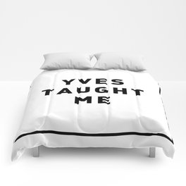 YVES TAUGHT ME Comforters