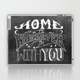 Home is Wherever im With You Laptop & iPad Skin