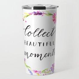 collect beautiful moments Travel Mug