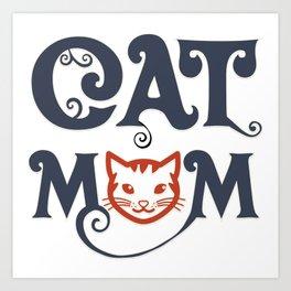 cat mom - Funny Cat Saying Art Print