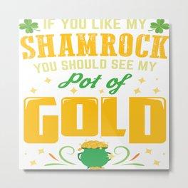Funny St Patricks Day Girls Women Naugthy Gift Metal Print