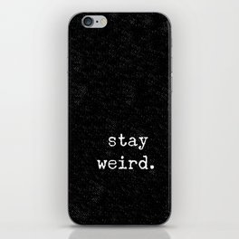 STAY WEIRD iPhone Skin