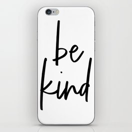 Be Kind, Typography Poster, Printable Art, Typographic Print iPhone Skin