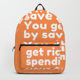 You get rich by saving your time to make money. | Naval Ravikant Quote Backpack
