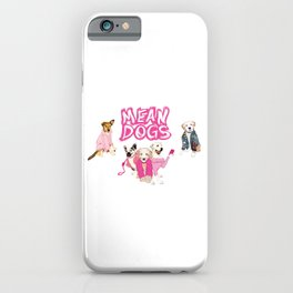 """""""Mean Dogs"""" iPhone Case"""