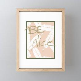 Be Nice #society6 #motivational Framed Mini Art Print