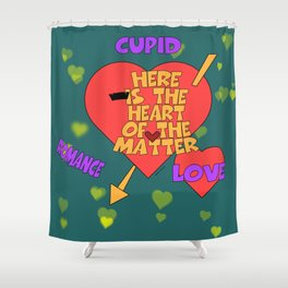 THE VALENTINE HEART OF THE MATTER Shower Curtain