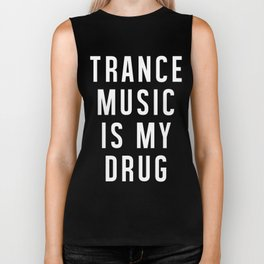 Trance Music Is My Drug Biker Tank
