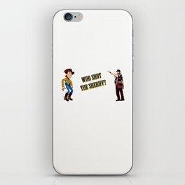 Who Shot The Sheriff? iPhone Skin