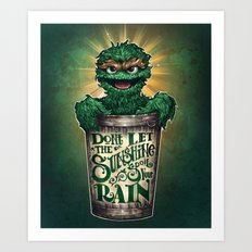 Don't Let The Sunshine Ruin Your Rain Art Print