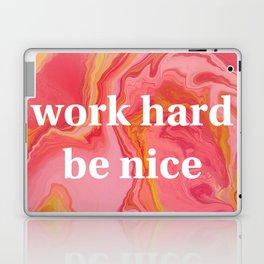 Work Hard Be Nice by Bethany Kelm Laptop & iPad Skin
