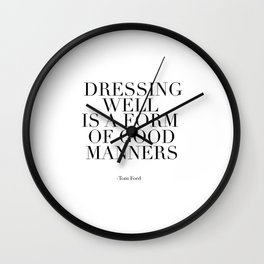 for him,Dressing Well Is A Form Of Good Manners,Fashion Print,Printable Art,Quote Prints,Office Art Wall Clock