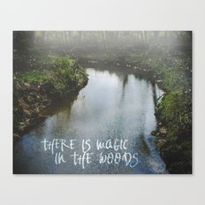 There Is Magic In the Woods Canvas Print