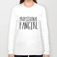fangirl Long Sleeve T-shirts featuring Professional fangirl by bookwormboutique