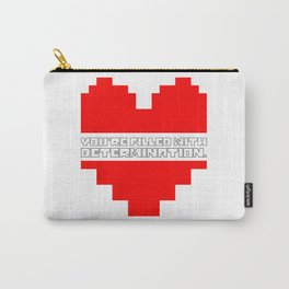 you are filled with determination Carry-All Pouch