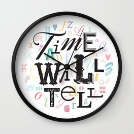 Time Will Tell Wall Clock