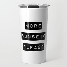 more sunsets please Travel Mug