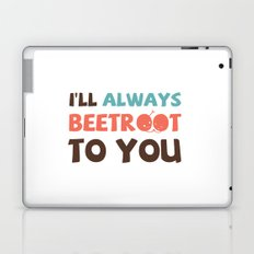 I'll Always Beetroot (Valentines Day) Laptop & iPad Skin