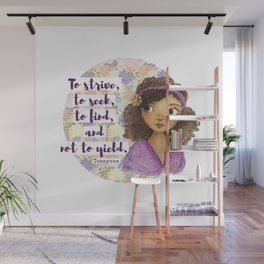 To Strive, To Seek, To Find, and Not to Yield Wall Mural