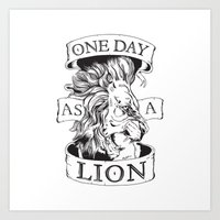 One day as a lion Art Print