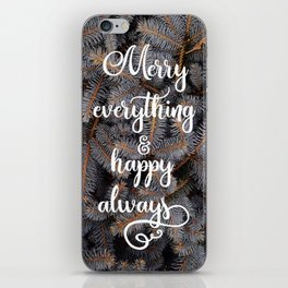 Merry everything iPhone Skin