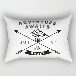 Too Broke for Adventures Rectangular Pillow