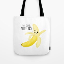 I Find You Very Appeeling! Tote Bag