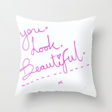 you look beautiful typographic Throw Pillow