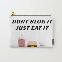 JUST EAT IT Carry-All Pouch