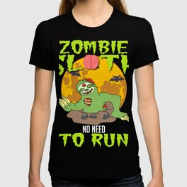 """Sloth Detailed Zombie Tee For Yourself? Awesome T-shirt """"Zombie Sloth No Need To Run"""" Design T-shirt"""