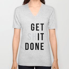 Get Sh(it) Done // Get Shit Done Unisex V-Neck