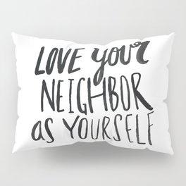 Love Your Neighbor Pillow Sham