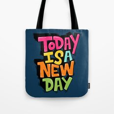 today is a new day Tote Bag