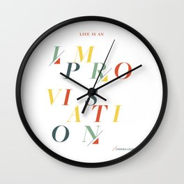 Life is an Improvisation Wall Clock