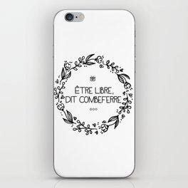 Être Libre, Dit Combeferre iPhone Skin