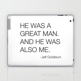 Jeff Goldblum Great Man Quote Laptop & iPad Skin