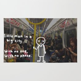 little man in a big city: with no one, with no phone. Rug