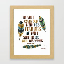 He Will Cover You With His Feathers.  Framed Art Print