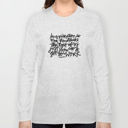 Inspiration is for amateurs x typography Long Sleeve T-shirt