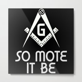 So Mote It Be Freemasonry Sign Mason Archetict Metal Print