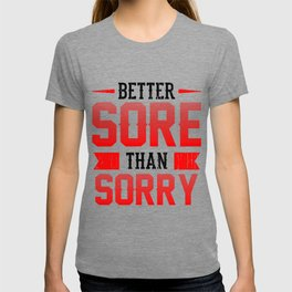 Workout Sayings Better Sore Sorry Quote Red Gym Motivate T-shirt