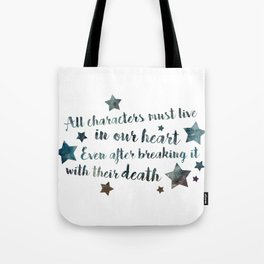 All characters lives Tote Bag
