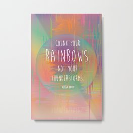 Count your Rainbows Metal Print