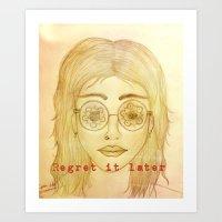 Regret It Later. Art Print