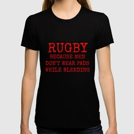 Rugby Because Men Don't Wear Pads While Bleeding Red and White T-shirt
