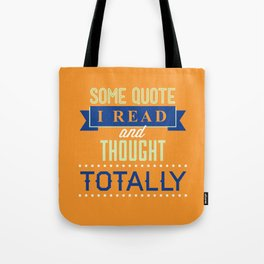 Some Quote Tote Bag