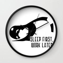 Sleep First, Work Later Wall Clock